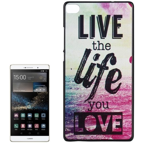 PC Ultra Slim Hard Back Case Protective Cover for Huawei Ascend P8 Smartphone (Live the Life You Love)