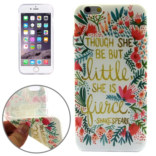 THOUGH SHE BE BUT LITTLE,SHE IS PIECE Pattern Soft TPU Protective Case for iPhone 6 Plus