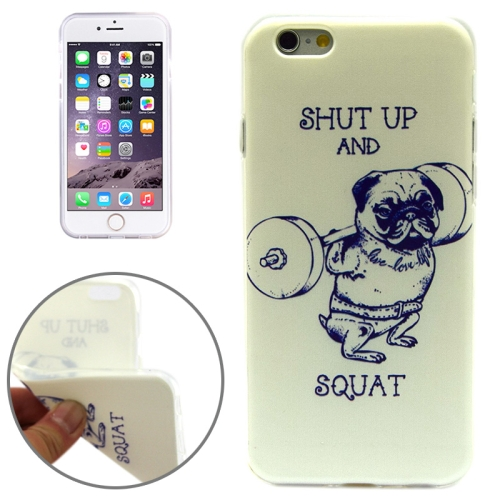 SHUT UP AND SQUAT Pattern Soft TPU Protective Case for iPhone 6 Plus