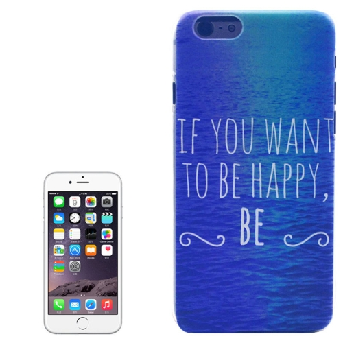 Color Pattern Transparent Frame Colored Drawing PC Case for iPhone 6 Plus (If You Want To Be Happy)