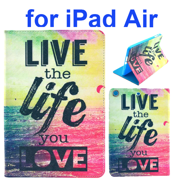 Color Printing Style PU Leather Flip Smart Cover for iPad Air (Live The Life You Love)