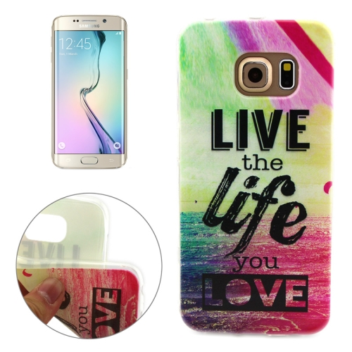 Soft TPU Protective Case for Samsung Galaxy S6 Edge (Live The Life You Love Pattern)