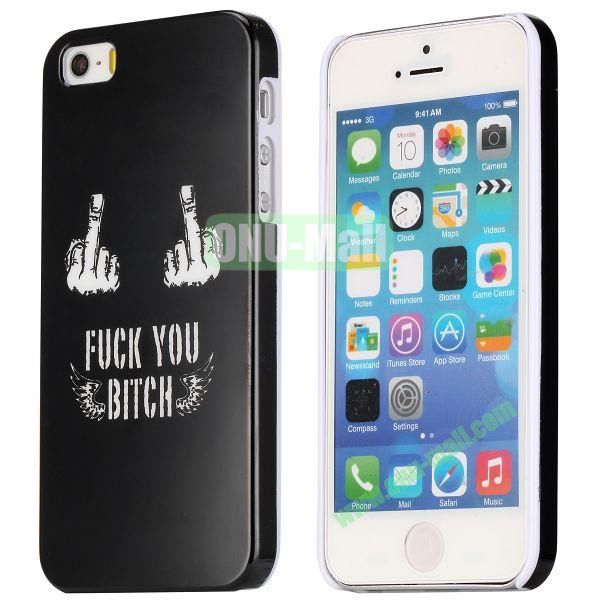 Special Images Personality Design Hard Plastic Case for iPhone 5 5S (Fuck You Bitch)